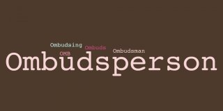Ombudsperson, Ombudsman, or Ombuds…what's in a name?